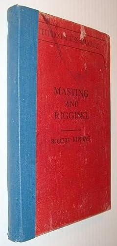 Rudimentary Treatise on Masting, Mast-Making, and Rigging: Kipping, Robert