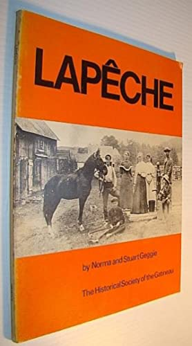 Lapeche - A History of the Townships of Wakefield and Masham in the Province of Quebec: Geggie, ...