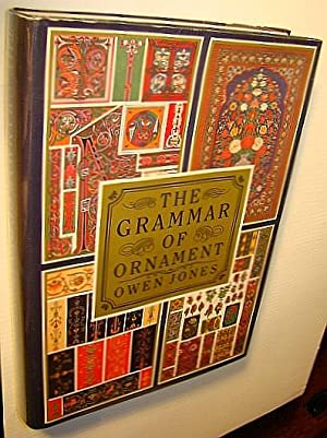 Grammar of Ornament: A Monumental Work of: Jones, Owen