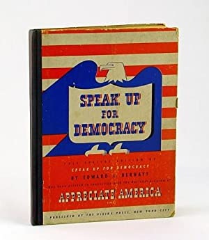 Speak Up for Democracy - What You: Bernays, Edward L.