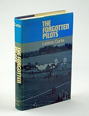 Forgotten Pilots: A Story of the Air: Curtis, Lettice