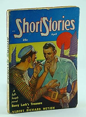 Short Stories - A Man's Magazine, April: Wetjen, Albert Richard;