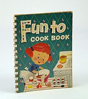 Fun To Cook Book (Cookbook)