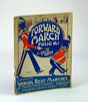 Forward March - Folio No. 1 (One): A Collection of the World's Best Marches, Adaptable for ...