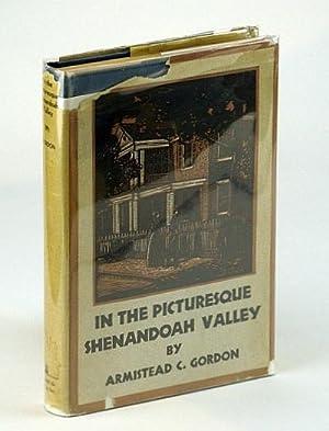 In the Picturesque Shenandoah Valley: Gordon, Armistead C.