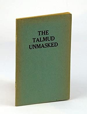 The Talmud Unmasked - The Secret Rabbinical Teachings Concerning Christians: Pranaitis, Rev. I.(...