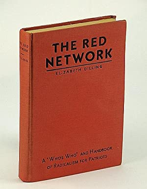 """The Red Network: A """"Who's Who"""" and Handbook of Radicalism for Patriots: Dilling, ..."""