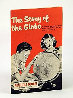 THE STORY OF THE GLOBE Everything you Want to Know About Your Globe - and How to Use and Enjoy it