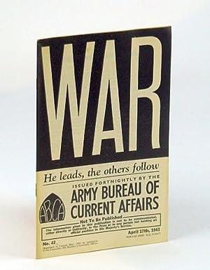 WAR: The Life and Times of O.C.T.U. Training. No. 42, April (Apr.) 17th, 1943: British) Army Bureau...