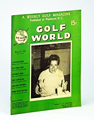 Golf World - A Weekly Golf Magazine,: O'Neil, Tom: Editor