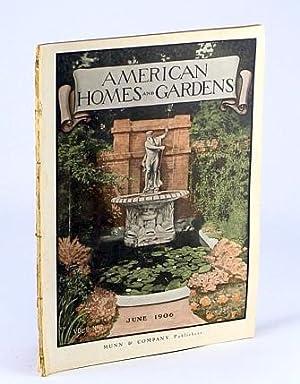 American Homes and Gardens Magazine, June 1906,: Ferree, B.; Nichols,