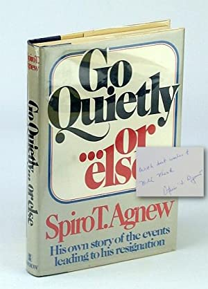 Go Quietly.or Else: Agnew, Spiro T