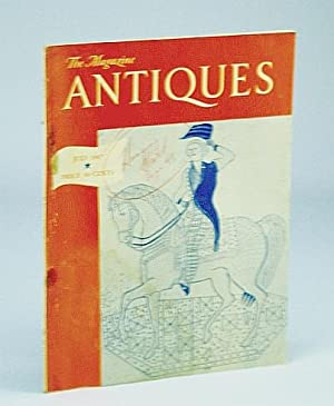 The Magazine Antiques, July, 1947, Vol. LII,: Swan, Mabel M.;