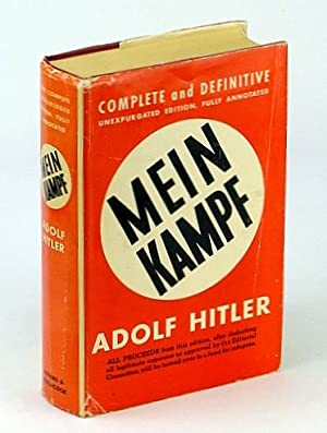 Mein Kampf: Complete and Unabridged, Fully Annotated: Hitler, Adolf