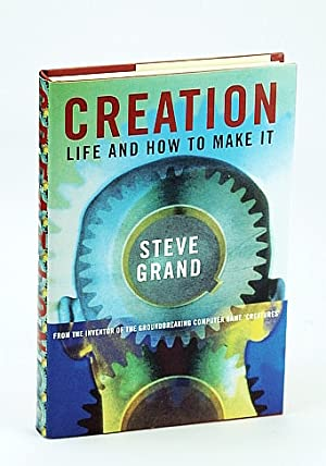 CREATION: LIFE AND HOW TO MAKE IT.