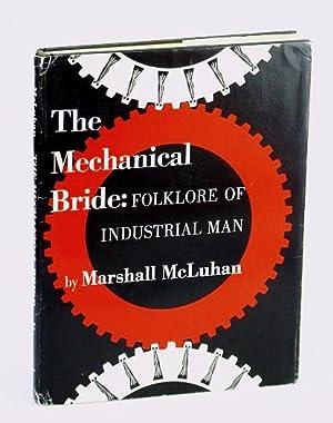Mechanical Bride Folklore of Industrial: Mcluhan, Marshall