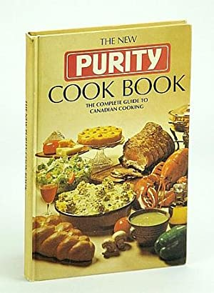 The New Purity Cook Book: The Complete Guide to Canadian Cooking