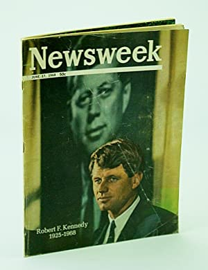 Newsweek, June 17, 1968: Robert F. Kennedy (RFK) 1925-1968 / Attempted Murder of Andy Warhol By ...