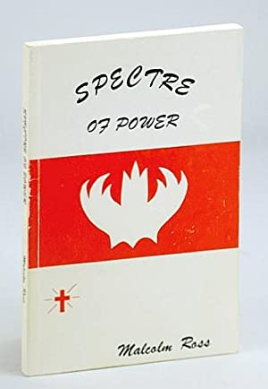 Spectre of Power *SIGNED AND INSCRIBED BY AUTHOR*: Ross, Malcolm