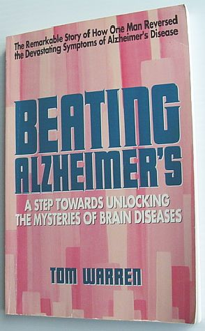 Beating Alzheimer's: A Step Towards Unlocking the Mysteries of Brain Diseases by Warren, Tom (1991)