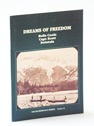 Dreams of Freedom: Bella Coola, Cape Scott, Sointula (Sound Heritage Series)