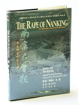 The Rape of Nanking: An Undeniable History: Shi Young, James