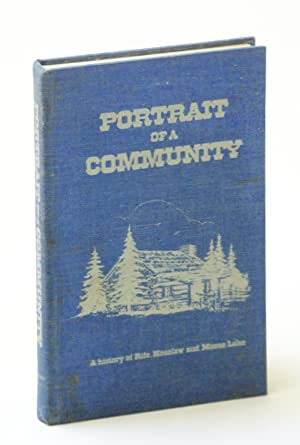 Portrait of a Community: A History of Rife, Hoselaw and Moose Lake [Alberta / Local History]