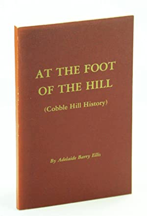 At The Foot of the Hill (Cobble Hill History)