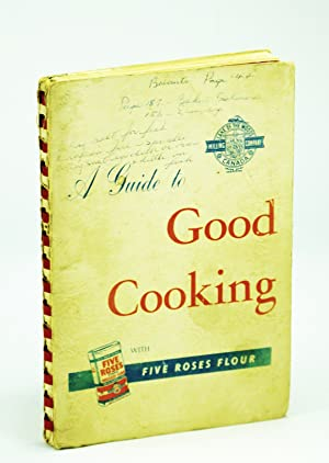 A Guide to Good Cooking with Five Roses Flour -