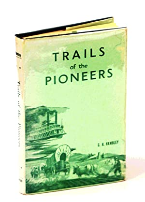 TRAILS OF THE PIONEERS Records, Accounts, Historical Studies,data, Reports, Letters of the Sectio...