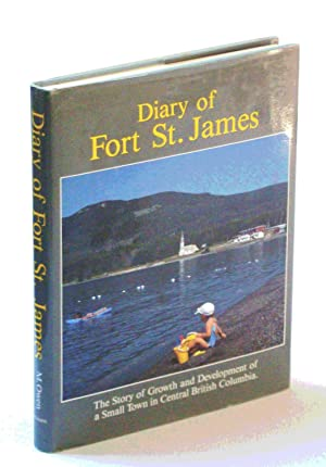 The Diary of Fort St. James [British Columbia / B.C.]