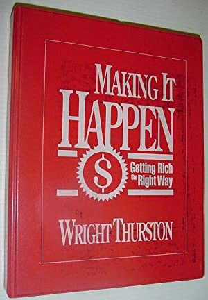 Making It Happen - Getting Rich the Right Way: 4 Audio Cassette Tapes and Book in Case