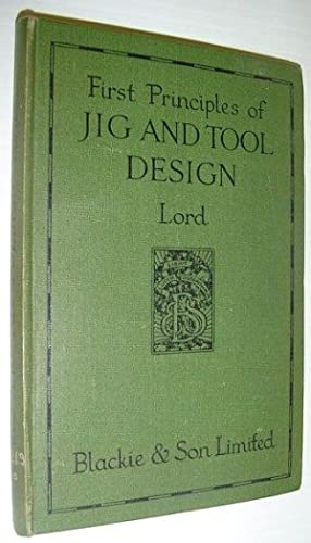 First Principles of Jig and Tool Design: Lord, Frank