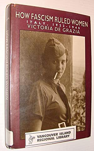 How Fascism Ruled Women: Italy, 1922-1945