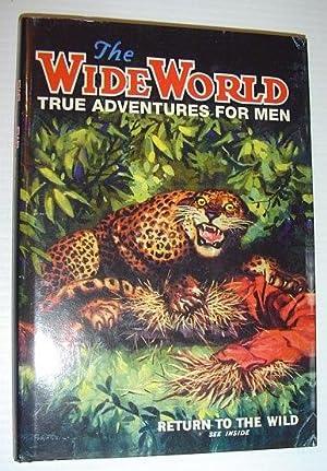 The Wide World: True Adventures for Men: Safont, Paul