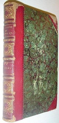 La Ligue et Henri IV: Histoire De France Au Seizieme Siecle: Michelet, J.