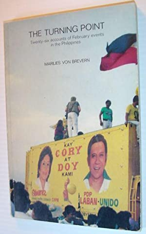 The Turning Point: Twenty-six Accounts of the February Events in the Philippines: Von Brevern, ...