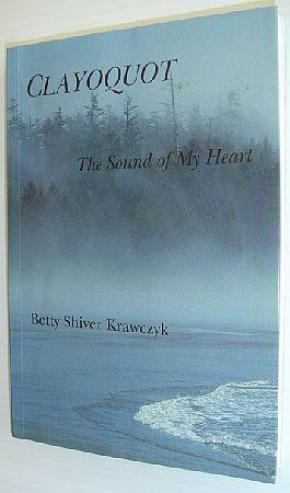 Clayoquot: The Sound of My Heart: Krawczyk, Betty Shiver
