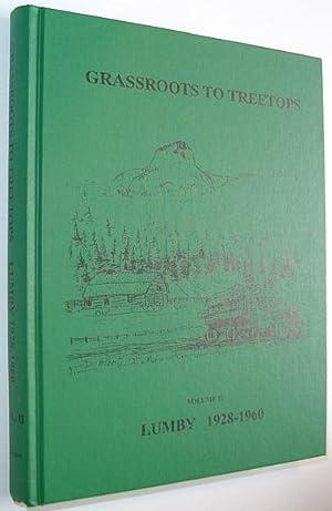 Grassroots to Treetops; Volume 2, Lumby 1928-1960: HISTORIANS, LUMBY