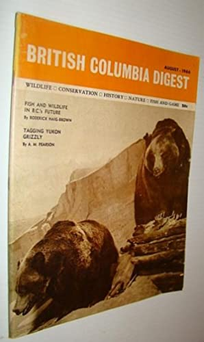 British Columbia Digest Magazine, August 1966 - Roderick Haig-Brown Article on Conservation: Downs,...