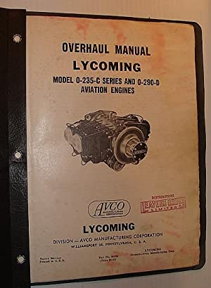 Lycoming Overhaul Manual: Model O-235-C Series and: Avco, Lycoming Division