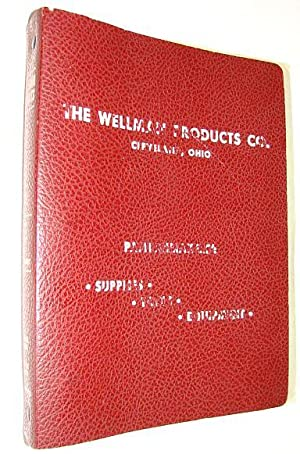 The Wellman Products Co. - Catalogue S-51: General Pattern Shop Supplies and Equipment - Registered...