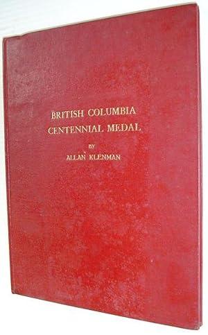 British Columbia Centennial Medal - A Historical: Klenman, Allan
