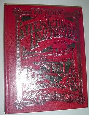 150 Years of International Harvester (Crestline agricultural: Wendel, C.H.