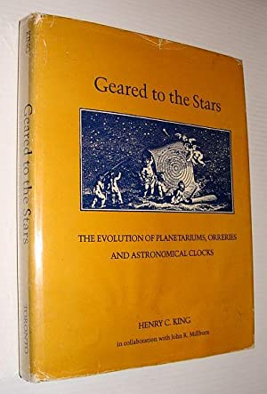 Geared to the Stars: The Evolution of: King, Henry C.