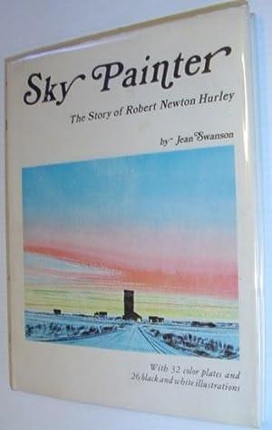 Sky painter: The story of Robert Newton: Swanson, Jean Christina