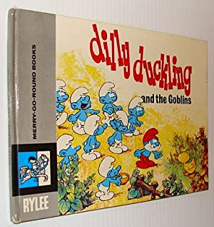 Dilly Duckling and the Goblins (before They Were Renamed Smurfs!) - a Merry-Go-Round Book: Peyo; ...