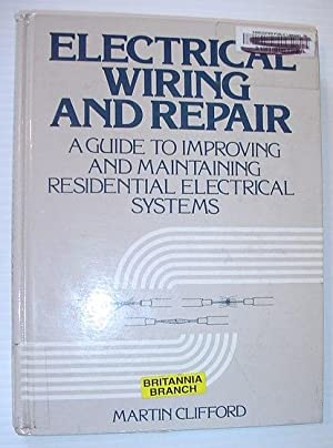 Electrical Wiring and Repair: A Guide to: Clifford, Martin C.