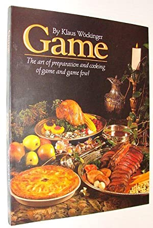 Game - The Art of Preparation and Cooking of Game and Game Fowl *SIGNED BY AUTHOR*