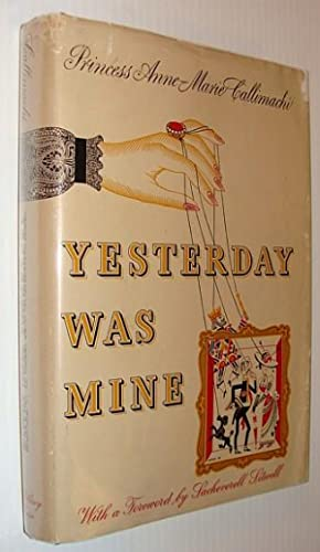 Yesterday Was Mine: Callimachi, Princess Anne-Marie; Sitwell, Sacheverell (Foreword)